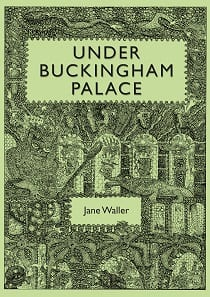 Under Buckingham Palace by Jane Waller